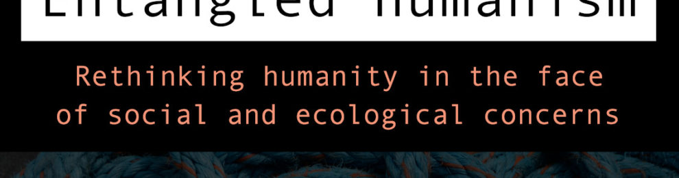 Conference 'Entangled Humanism'